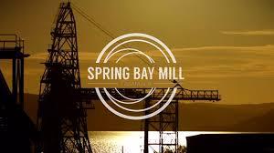 Spring Bay Mill